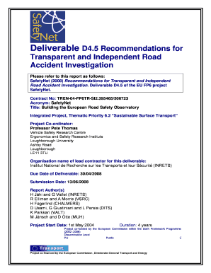 please refer to this report as follows safetynet 2008 recommendations for transparent and independent road accident investigation deliverable d45 of the eu fp6 project safetynet