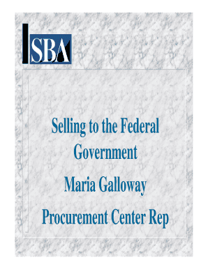 Selling to the Federal Government Maria Galloway Procurement - GSA - gsa