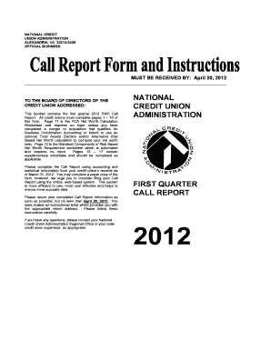 NATIONAL CREDIT UNION ADMINISTRATION ALEXANDRIA, VA 22314-3428 OFFICIAL BUSINESS MUST BE RECEIVED BY: April 20, 2012 TO THE BOARD OF DIRECTORS OF THE CREDIT UNION ADDRESSED: This booklet contains the first quarter 2012 5300 Call Report - -