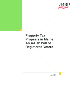 Property Tax Proposals in Maine: An AARP Poll of Registered Voters. Economic Security and Work - assets aarp