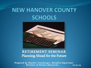 Retirement PowerPoint Presentation - New Hanover County Schools