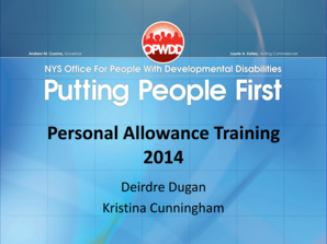 Personal Allowance Training 2014 Deirdre Dugan Kristina Cunningham Welcome Please sign in Please mute cell phones Familiarize yourself with exits, vending machines, restrooms Technical assistance: 5183812200 or 2100 2 Revenue Support Field