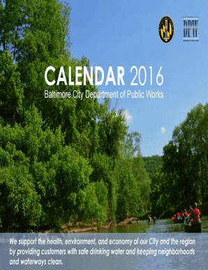 CALENDAR Public Works 2016 Baltimore City Department of COVER We support the health, environment, and economy of our City and the region by providing customers with safe drinking water and keeping neighborhoods and waterways clean