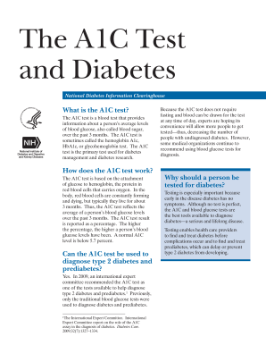 The A1C Test and Diabetes. Defines and explains the A1C diabetes blood test. Provides information about use of the test for both diagnosis of diabetes and pre-diabetes and monitoring of blood glucose levels in people with type 1 or type 2 diabetes. C