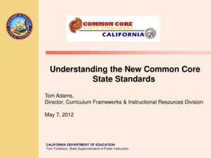 Understanding the New Common Core State Standards Tom Adams, Director, Curriculum Frameworks &amp - extranet cccco