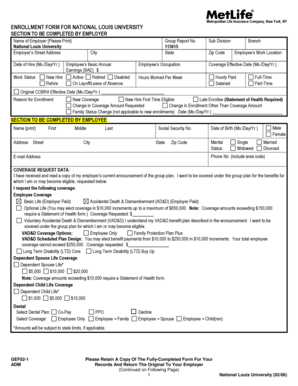 Metropolitan Life Insurance Company, New York, NY ENROLLMENT FORM FOR NATIONAL LOUIS UNIVERSITY SECTION TO BE COMPLETED BY EMPLOYER Name of Employer (Please Print) National Louis University Employers Street Address Group Report No - nl