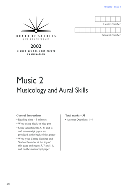 Tip: Click on the BOOKMARKS TAB to show / hide navigation HSC 2002 Music 2 Centre Number Student Number 2002 H I G H E R S C H O O L C E R T I F I C AT E E X A M I N AT I O N Music 2 Musicology and Aural Skills General Instructions Reading