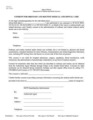 Rev 72015 CFS 415 Rev 7/2015 State Of Illinois Department Of Children And  Family Services CONSENT FOR ORDINARY AND ROUTINE MEDICAL AND DENTAL CARE As  The ...  Free Child Medical Consent Form