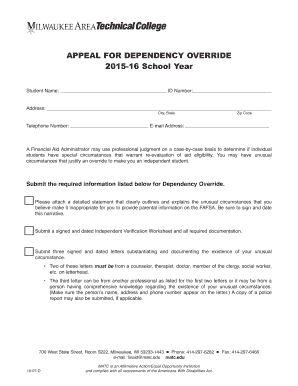 APPEAL FOR DEPENDENCY OVERRIDE 2015 16 School Year   matcedu Fill