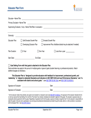 Educator Plan Form EducatorName/Title: Primary EvaluatorName/Title: Supervising Evaluator, if anyName/Title/Role in evaluation: School(s): Educator Plan: Start Date: Directed Growth Plan Developing Educator Plan Plan Duration: SelfDirected