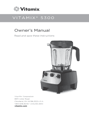 fillable online vitamix 5300 owners manual read and save these rh pdffiller com Bissell PowerSteamer User Manual Wildgame Innovations Manuals