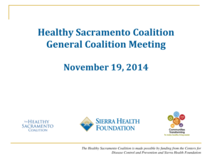 The Healthy Sacramento Coalition is made possible by funding from the Centers for - sierrahealth
