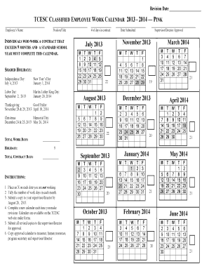 Revision Date TCESC CLASSIFIED EMPLOYEE WORK CALENDAR 2013 2014 PINK Employees Name Position/Title INDIVIDUALS WHO WORK A CONTRACT THAT EXCEEDS 9 MONTHS AND A STANDARD SCHOOL YEAR MUST COMPLETE THIS CALENDAR