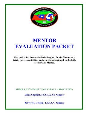 MENTOR EVALUATION PACKET This packet has been exclusively designed for the Mentor as it details the responsibilities and expectations set forth on both the Mentor and Mentee