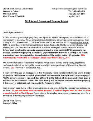 City of West Haven, Connecticut Assessors Office 355 Main Street West Haven, CT 06516 For questions concerning this report call: Tel: 2039373520 Fax: 2039373544 April 4, 2016 2015 Annual Income and Expense Report Dear Property Owner of: In