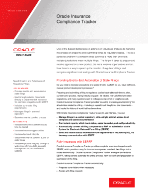 Oracle Insurance Compliance Tracker Data Sheet Oracle Insurance Compliance Tracker provides one-stop processing and reporting for all activities related to a filing including a repository of filing forms and documents and tracks the
