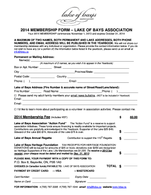 2014 MEMBERSHIP FORM LAKE OF BAYS ASSOCIATION Your 2014 MEMBERSHIP commences November 1, 2013 and expires October 31, 2014 A MAXIMUM OF TWO NAMES, BOTH PERMANENT AND LAKE ADDRESSES, BOTH PHONE NUMBERS, AND EMAIL ADDRESS WILL BE PUBLISHED IN