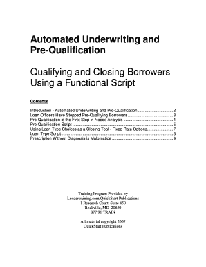 Automated Underwriting and PreQualification Qualifying and Closing Borrowers Using a Functional Script Contents Introduction Automated Underwriting and PreQualification