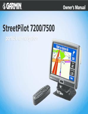 fillable online owners manual streetpilot 7200 7500 portable car rh pdffiller com Garmin Manuals 1300 Garmin Nuvi 50 Manual