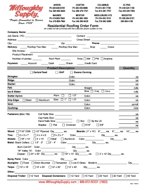 OH Roofing order form - Willoughby Supply Company Fill Online ... on plumbing order form, paint order form, garage order form, battery order form, hvac order form, pool order form, post order form, glass order form, painting order form, framing order form, tile order form, distributor order form, window order form, doors order form, electrical order form, engine order form, trunk order form,