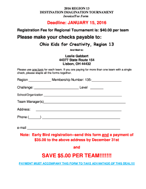2016 REGION 13 DESTINATION IMAGINATION TOURNAMENT Invoice/Fee Form Deadline: JANUARY 15, 2016 Registration Fee for Regional Tournament is: $40