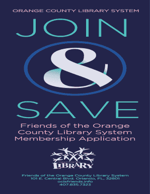 ORANGE COUNTY LIBRARY SYSTEM JOIN SAVE Friends of the Orange County Library System Membership Application Friends of the Orange County Library System 101 E