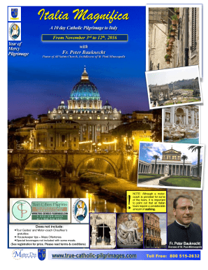 Italia Magnifica A 10 day Catholic Pilgrimage to Italy From November 3rd to 12th, 2016 Year of Mercy Pilgrimage with Fr