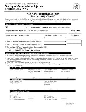 Department of Labor, Bureau of Labor Statistics Survey of Occupational Injuries and Illnesses, 2015 New York Fax Response Form Send to (888) 8070410 Employers selected for the BLS Survey of Occupational Injuries and Illnesses are required