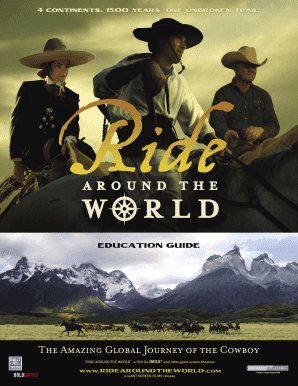 EDUCATION GUIDE EDUCATION GUIDE RIDE AROUND THE WORLD is an active journey through time and across cultures that explores the rich traditions and legacy of the cowboy