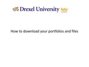How to download your portfolios and files - drexel