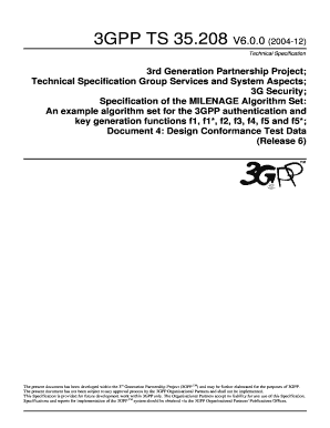 3GPP TS 35.208. Specification of the MILENAGE Algorithm Set: An example algorithm set for the 3GPP authentication and key generation functions f1, f1*, f2, f3, f4, f5 and f5*; Document 4: Design Conformance Test Data (Release 6) - arib or
