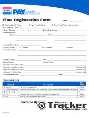 Time Registration Form Existing Payroll Client New Payroll Client Date: Non-Payroll/Time Tracking Only NEBS Payweb Client ID: Primary Contact: Secondary Contact: Company Name: Bill to: Ship to: Employee Head Count: Payroll Schedule: Weekly