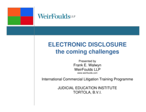 Microsoft PowerPoint - Electronic Disclosure - The Coming Challenges by Frank WalwynPPT Compatibility Mode - eccourts