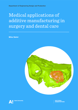 Medicalapplications of additivemanufacturing in ... - Aalto-yliopisto