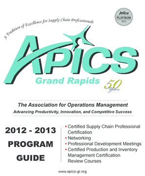 2012 - 2013 PROGRAM GUIDE - APICS-Grand Rapids Chapter - apics-gr