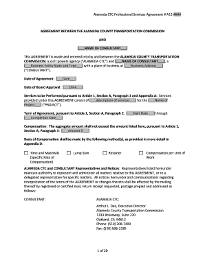 Alameda CTC Professional Services Agreement # A12-#### AGREEMENT BETWEEN THE ALAMEDA COUNTY TRANSPORTATION COMMISSION AND NAME OF CONSULTANT This AGREEMENT is made and entered into by and between the ALAMEDA COUNTY TRANSPORTATION - - - - -