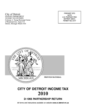 , Suite 512 Detroit, Michigan 48226-3456 PRINTED MATERIAL CITY OF DETROIT INCOME TAX 2010 D-1065 PARTNERSHIP RETURN All forms and instructions available on website www