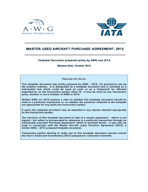 MASTER USED AIRCRAFT PURCHASE AGREEMENT, 2012 Template Document prepared jointly by AWG and IATA Release Date: October 2012 P REPARATORY N OTES This template document was jointly prepared by AWG IATA for permissive use by the aviation