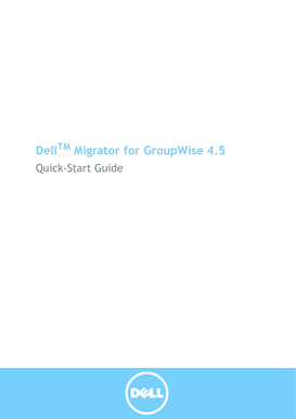 Dell MFG Quick-Start Guide. Dell Migrator for GroupWise