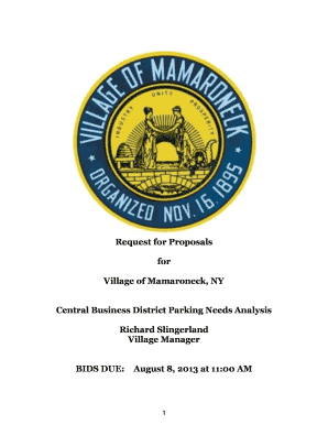 Request for Proposals for Village of Mamaroneck, NY Central Business District Parking Needs Analysis Richard Slingerland Village Manager BIDS DUE: August 8, 2013 at 11:00 AM 1 Request for Proposals (RFP) Consultant Services: Downtown Area
