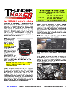 Installation / Setup Guide Please Note: This product is Legal in California (EO # D644) for use on: # 309370 Part # 309370,73 for Big Twin Models Thank you for purchasing a ThunderMax 50 ECM